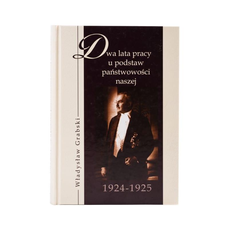 wladyslaw-grabski-dwa-lata-pracy-u-podstaw-panstwowosci-naszej-1924-1925